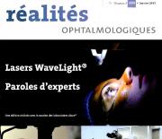 Publication Janvier 2013 Réalités Ophtalmologiques «Lasers wavelight :  Paroles d'experts»